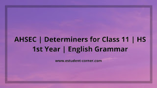 AHSEC Class 11 | Determiner | English Grammar Previous year questions with solutions