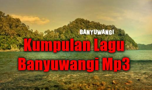100 Lagu Banyuwangi Terbaik Mp3 Terbaru 2018 Lengkap Full Rar,Banyuwangian, Kompilasi,