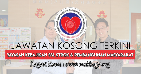 Jawatan Kosong Terkini 2018 di Yayasan Kebajikan SSL Strok Dan Pembangunan Masyarakat