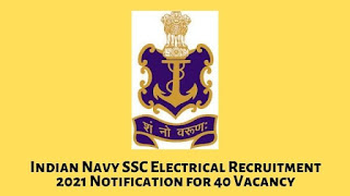 Indian Navy SSC Electrical Recruitment 2021 Notification for 40 Vacancy