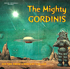 THE MIGHTY GORDINIS - Sounds from a distant galaxy (Álbum)