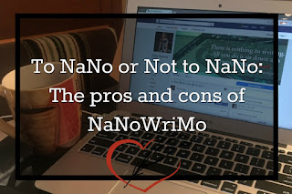 To NaNo or not to NaNo; the pros and cons of NaNoWriMo
