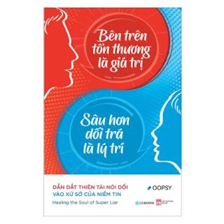 Bên Trên Tổn Thương Là Giá Trị, Sâu Hơn Dối Trá Là Lý Trí ebook PDF EPUB AWZ3 PRC MOBI