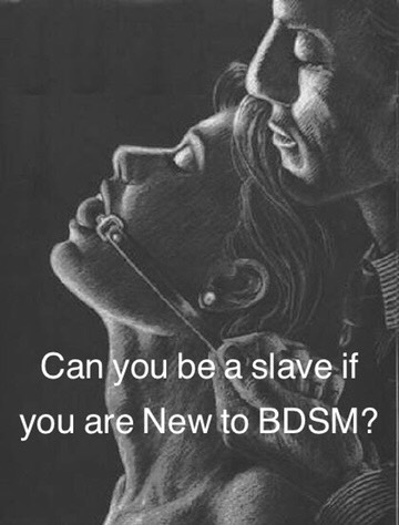 Can You be a Slave if You are Brand New to BDSM?