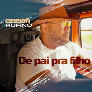 De Pai Pra Filho - Gerson Rufino