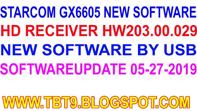 Assalam o Alaikum Friends   Ajj Men Apke sath Share Karne ja Raha Hoon   GX6605S Starcom HD Receiver New Software H/W 203.00.029 Type HD BY USB 3/27/2019      GX6605S Starcom HD Receiver New Software H/W 203.00.029 Type HD 2019      Starcom  HD  Receiver New Software Typ HD Software  INFORMATION