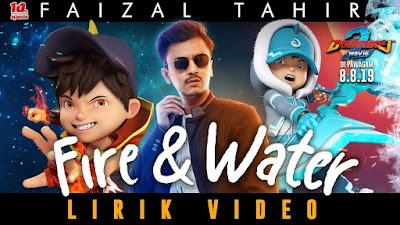 Lirik Lagu Faizal Tahir - Fire & Water (OST BoBoiBoy Movie 2)