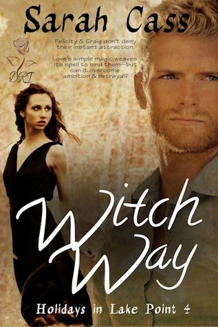 Life, Books, & Loves: Witch Way by Sarah Cass