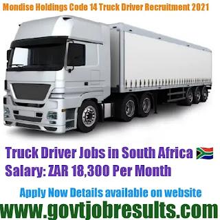 Mondise Holdings Code 14 Truck Driver Recruitment 2021