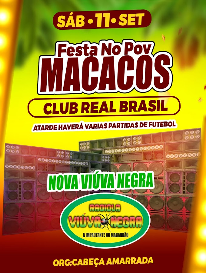 Grande Festa no povoado Macacos com a Nova Viuva Negra dia 11 de setembro de 2021.