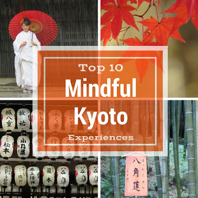 Top 10 Experiences on a Mindful Trip to Kyoto