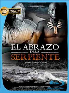 El abrazo de la serpiente 2015 HD [1080p] Latino [GoogleDrive] DizonHD