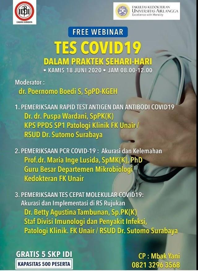 FREE WEBINAR; TES COVID 19 Dalam Praktek Sehari Hari Kamis, 18 Juni 2020 Jam 08.00-12.00