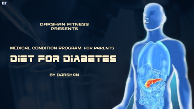 Diet For Diabetes Medical Condition Program By DARSHAN