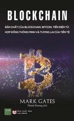 Blockchain - Bản Chất Của Blockchain, Bitcoin, Tiền Điện Tử, Hợp Đồng Thông Minh Và Tương Lai Của Tiền Tệ