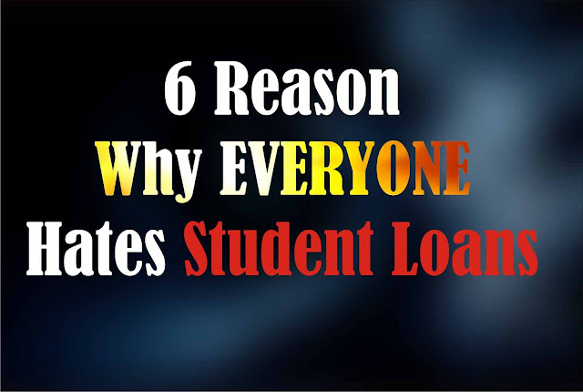 6 Reason Why EVERYONE Hates Student Loans