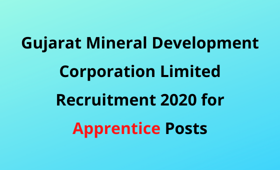 Gujarat Mineral Development Corporation Ltd. Recruitment 2020