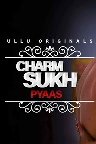 Charmsukh (Pyaas) 2020 S01 Complete Download 720p WEBRip