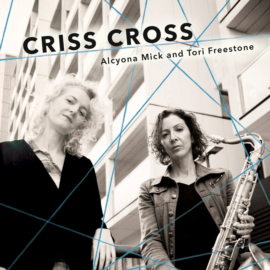 Republic of Jazz: Tori Freestone & Alcyona Mick - Criss Cross
