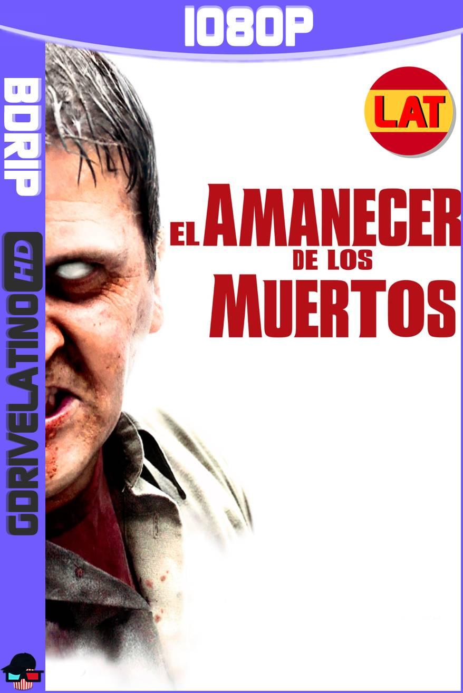 El Amanecer de los Muertos (2004) BDRip 1080p Latino-Ingles MKV