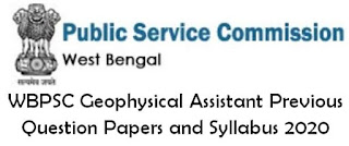 WBPSC Geophysical Assistant Previous Question Papers and Syllabus 2020