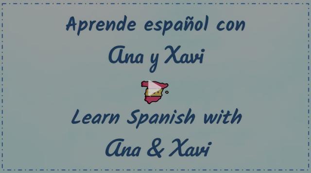 Aprende español con Ana y Xavi