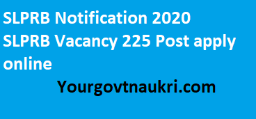 SLPRB Vacancy 225 Post apply online