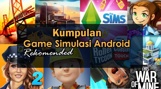 Koleksi Game Android Simulasi Paling Populer 2017
