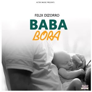 Download Audio | Felixdizorro ft Roxie Amazi - Baba Bora