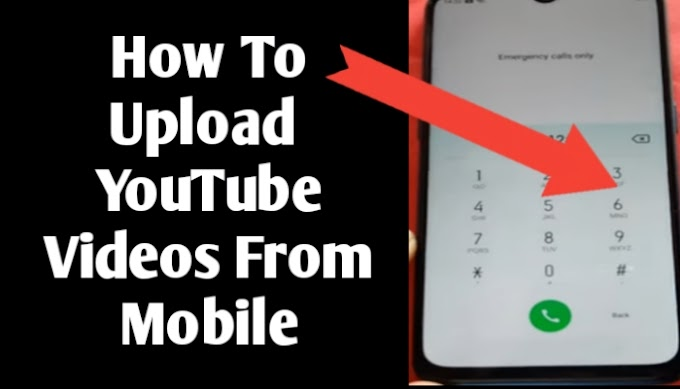 How to upload videos from mobile to YouTube channel