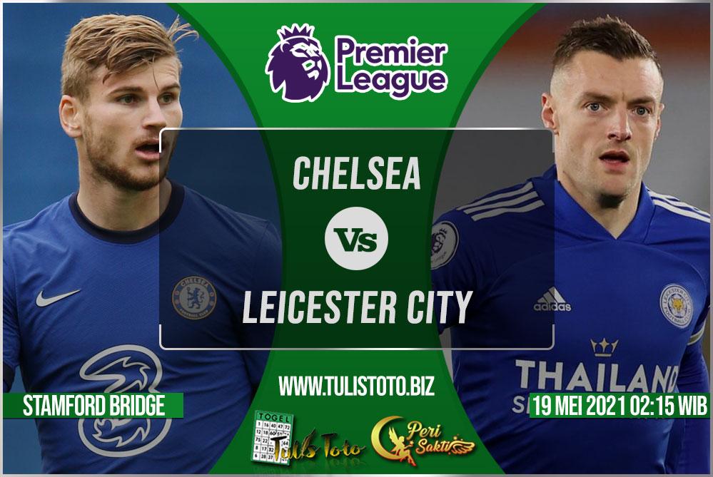 Prediksi Chelsea vs Leicester City 19 Mei 2021