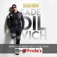 Sade Dil Vich - Sukhbir