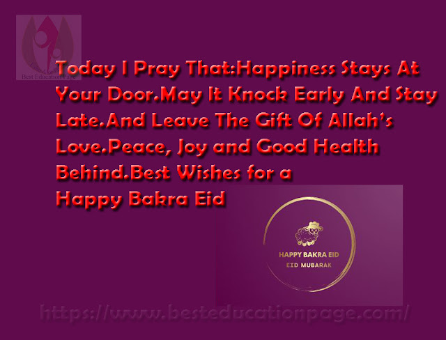 Today I Pray That Happiness Stays At Your Door.May It Knock Early And Stay Late.And Leave The Gift Of Allah's Love.Peace, Joy and Good Health Behind.Best Wishes for a Happy Bakra Eid #EidWish