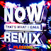 VA - Now Thats What I Call Remix [2018][2CDs][MEGA][320Kbps]