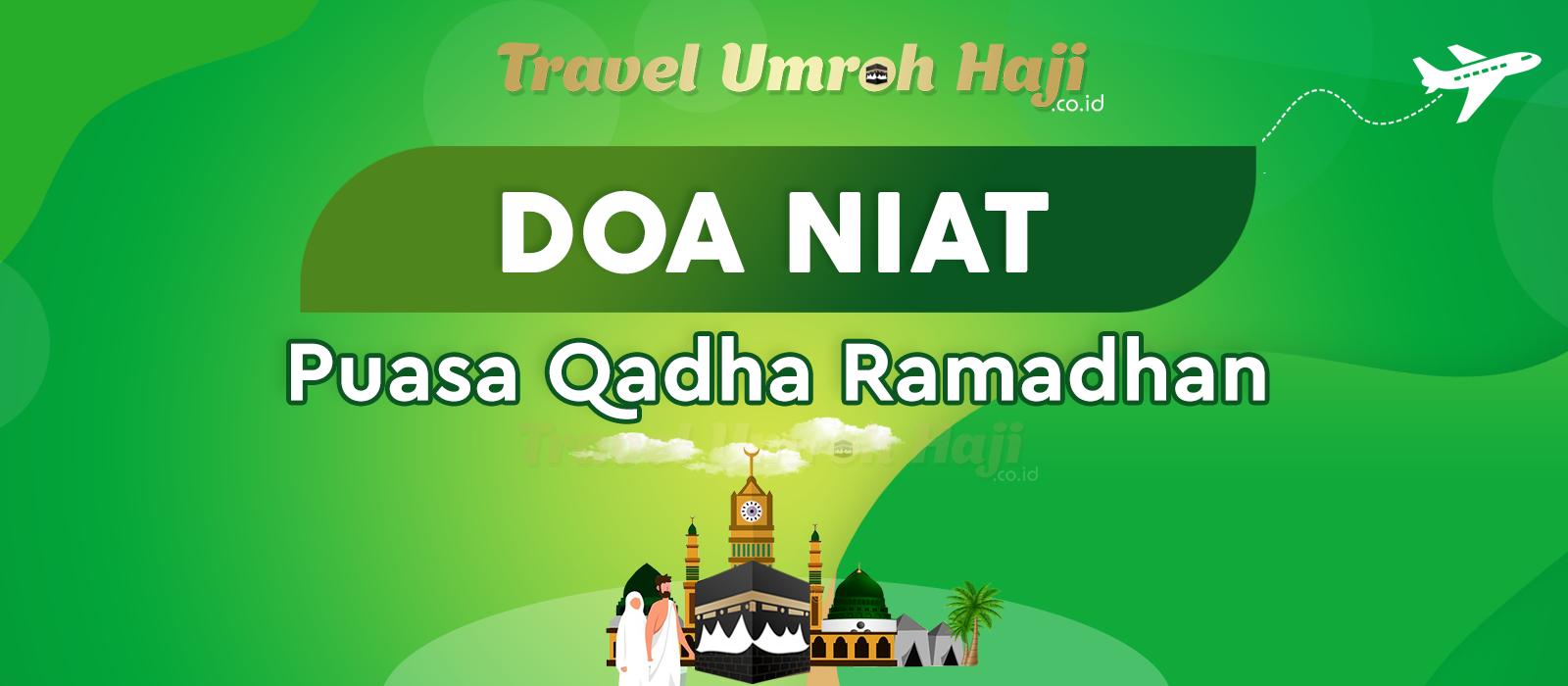 Bacaan Doa dan Niat Ber Puasa Qadha Ramadhan