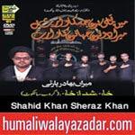 http://audionohay.blogspot.com/2014/11/shahid-khan-sheraz-khan-nohay-2015.html