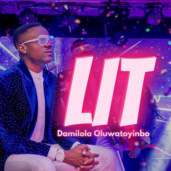 Video: Damilola Oluwatoyinbo – Lit