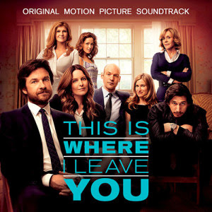 This Is Where I Leave You Nummer - This Is Where I Leave You Muziek - This Is Where I Leave You Soundtrack - This Is Where I Leave You Filmscore