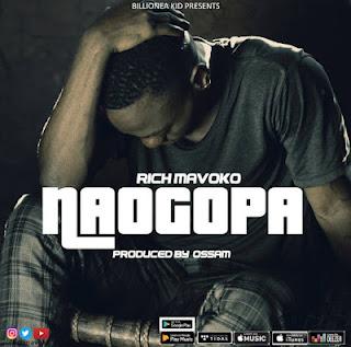 AUDIO | RICH MAVOKO ~ NAOGOPA|[ official song]
