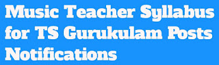 Music Teacher Syllabus For TS Gurukulam Posts Notifications
