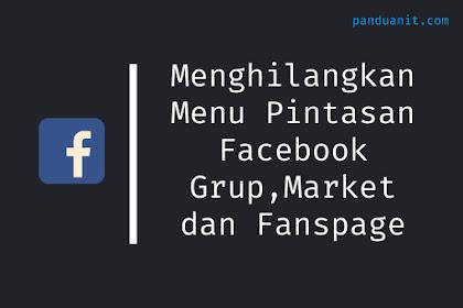 Cara Menghilangkan Menu Grup, Marketplace dan Halaman di Facebook