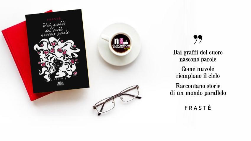 Dai graffi del cuore nascono parole, poesie e illustrazioni di FraSté