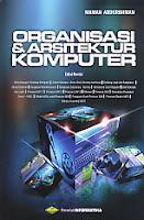 Judul Buku : Organisasi Dan Arsitektur Komputer Edisi Revisi