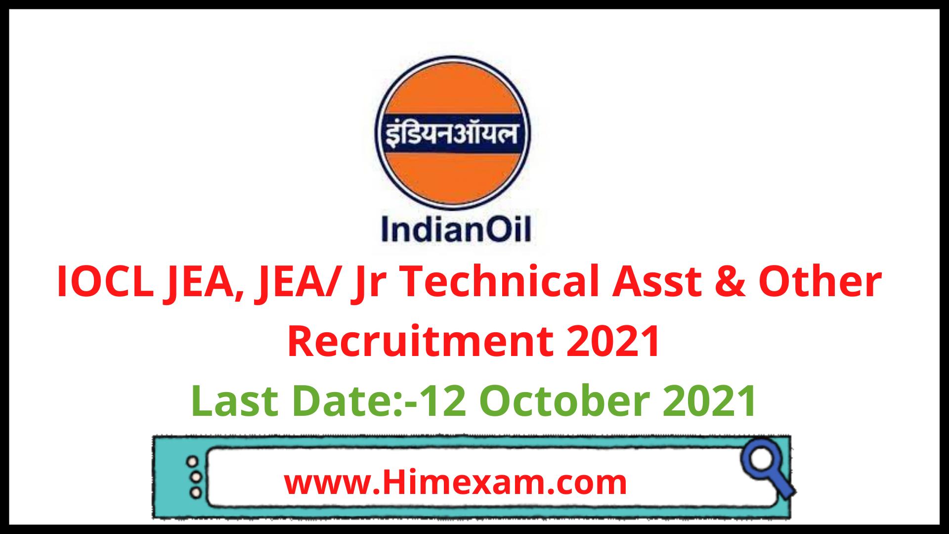 IOCL JEA, JEA/ Jr Technical Asst & Other  Recruitment 2021