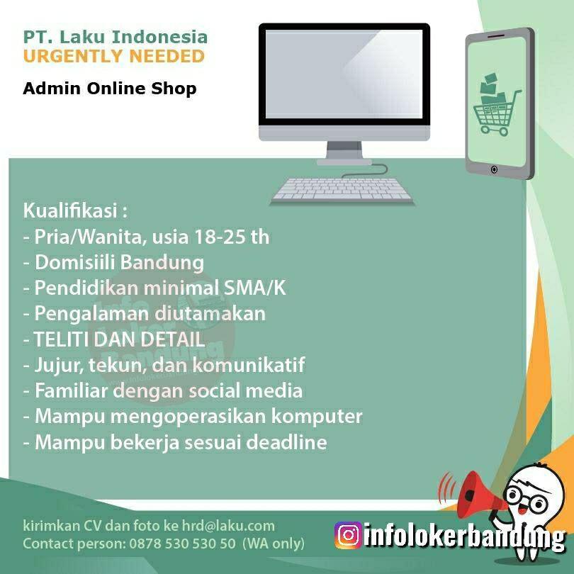 Lowongan Kerja Admin Online Shop PT. Laku Indonesia Bandung Juni 2019
