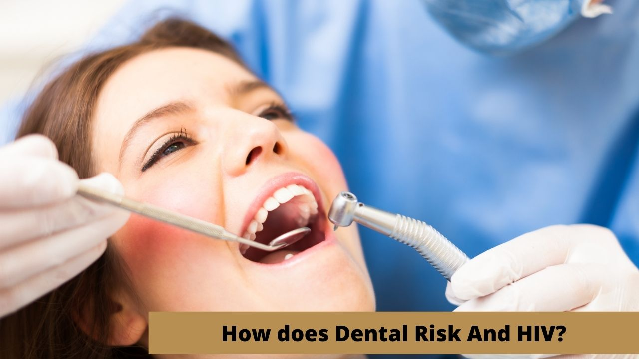 How does Dental Risk And HIV