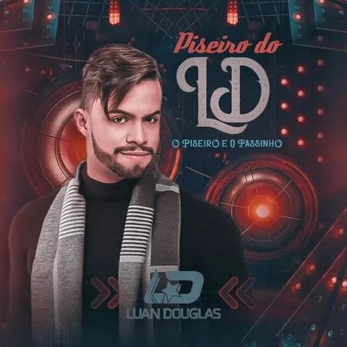 Luan Douglas - Piseiro do LD - Promocional de Novembro - 2019