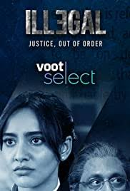 illegal – Justice, Out of Order (2020) Hindi Season 1 Watch Online HD Print Free Download
