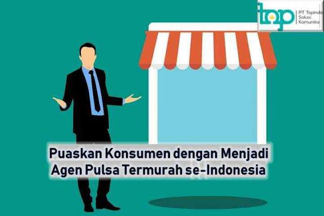 Puaskan Konsumen dengan Menjadi Agen Pulsa Termurah se-Indonesia