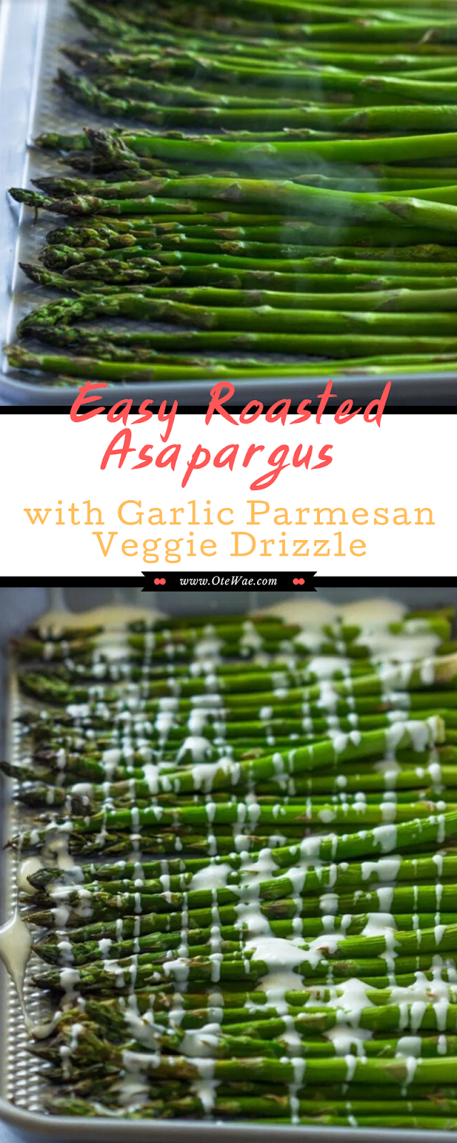 Easy Roasted Asapargus with Garlic Parmesan Veggie Drizzle